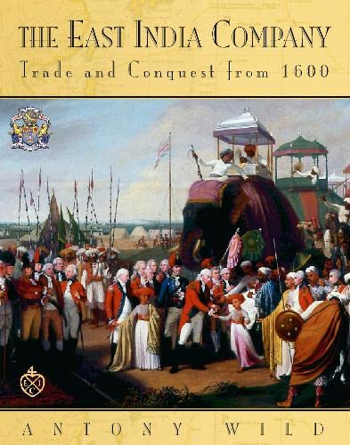 9780007101214: The East India Company: Trade and Conquest from 1600
