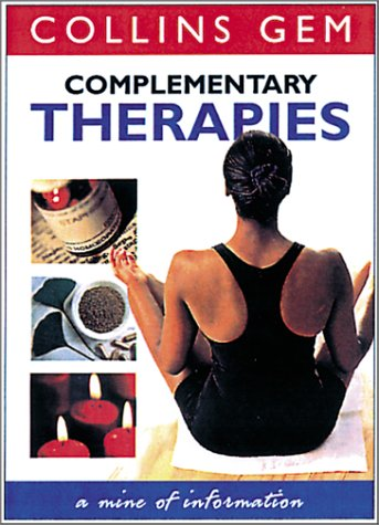 9780007101498: Complementary Therapies (Collins Gems)