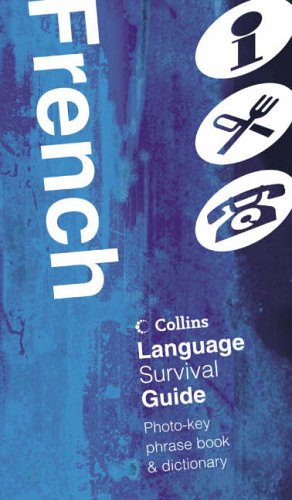 9780007101610: Collins French Language Survival Guide: A Visual Phrasebook and Dictionary (Collins Language Survival Guide)