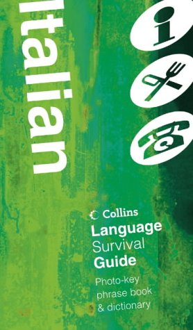 9780007101634: Collins Italian Language Survival Guide: A Visual Phrasebook and Dictionary (Collins Language Survival Guide)