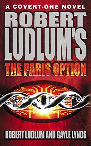 9780007101733: Robert Ludlum's the Paris Option: A Covert-one Novel