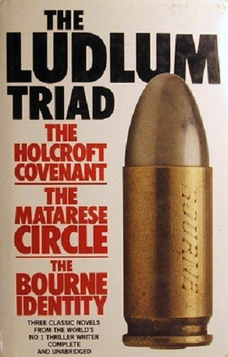 9780007101740: The Ludlum Triad - The Holcroft Covenant / The Matarese Circle / The Bourne Identity