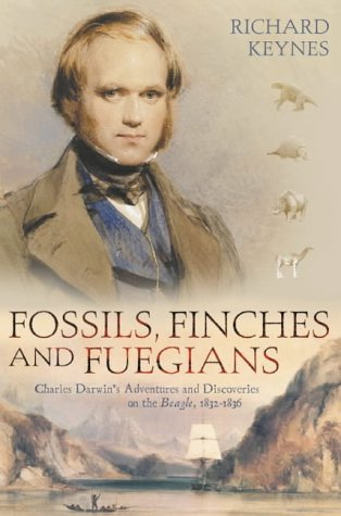 9780007101894: Fossils, Finches and Fuegians: Charles Darwin's Adventures and Discoveries on the