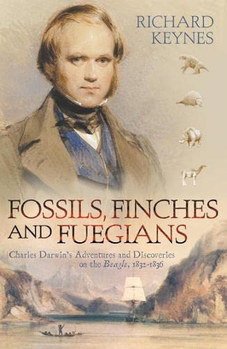 9780007101900: Fossils, Finches and Fuegians: Charles Darwin's Adventures and Discoveries on the Beagle
