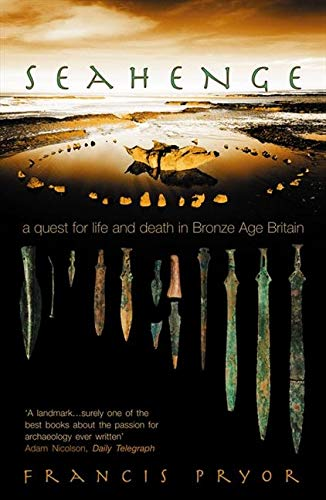 9780007101924: Seahenge: a quest for life and death in Bronze Age Britain