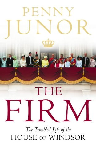 9780007102150: The Firm: The Troubled Life of the House of Windsor