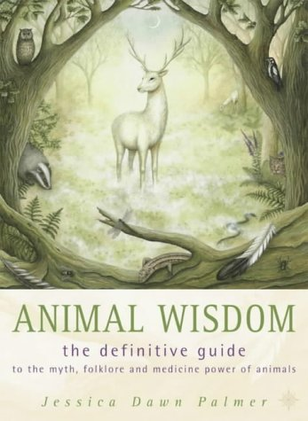 9780007102181: Animal Wisdom: Definitive Guide to Myth, Folklore and Medicine Power of Animals