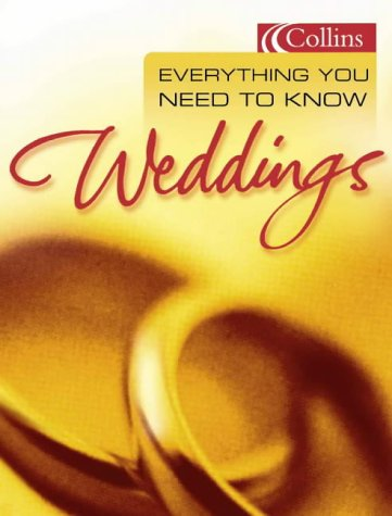 9780007102334: Everything You Need to Know About Weddings