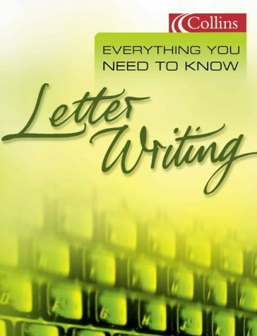 9780007102341: Letter Writing (Everything You Need to Know)