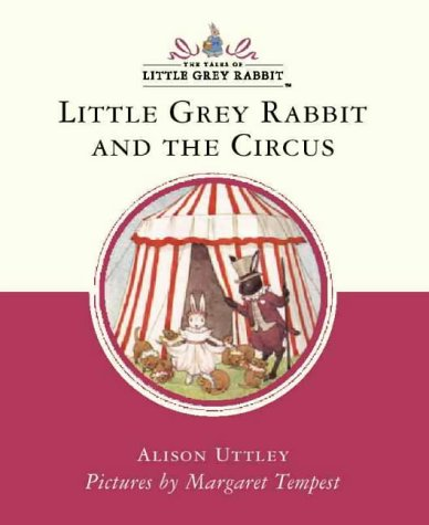 9780007102501: Little Grey Rabbit and the Circus (Little Grey Rabbit Classic)