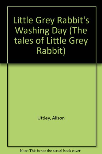 9780007102525: Little Grey Rabbit's Washing Day (The tales of Little Grey Rabbit)