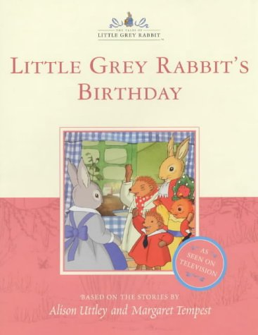9780007102532: Little Grey Rabbit's Birthday (The tales of Little Grey Rabbit)
