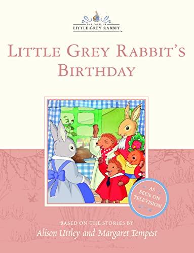 9780007102532: Little Grey Rabbit's Birthday (The tales of Little Grey Rabbit)