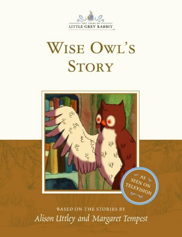 9780007102600: Wise Owl's Story (The tales of Little Grey Rabbit)