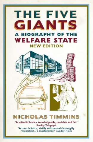 9780007102648: The Five Giants: A Biography of the Welfare State