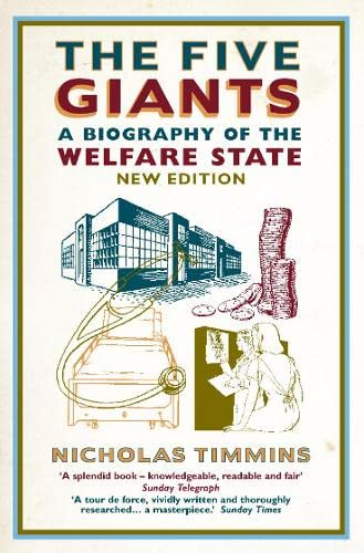 The Five Giants: A Biography of the Welfare State: Nicholas Timmins