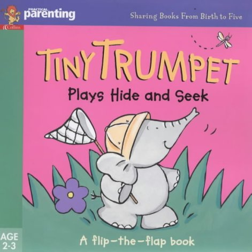 9780007102716: Tiny Trumpet Plays Hide and Seek (Practical Parenting)