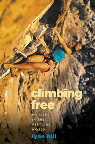 9780007102730: Climbing Free: My Life in the Vertical World
