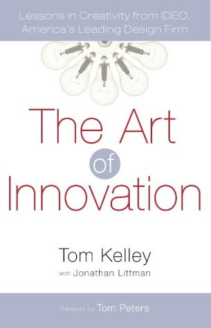 9780007102815: The Art of Innovation: Lessons in Creativity from IDEO, America's Leading Design Firm: Success Through Innovation the IDEO Way