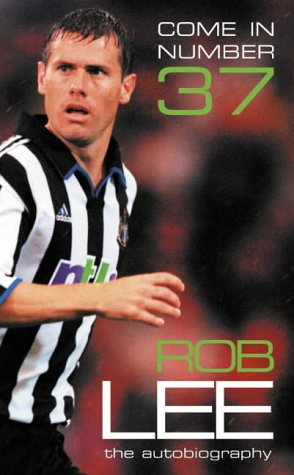 9780007102891: Come in Number 37: Rob Lee: The Autobiography