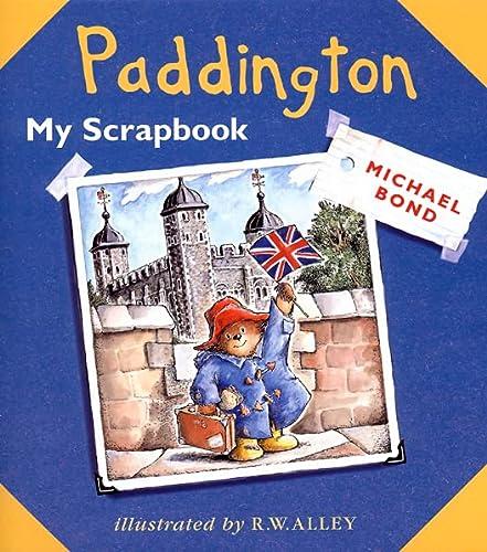 9780007103119: Paddington: My Scrapbook (Paddington)