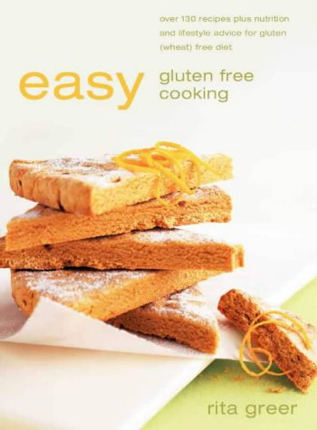 9780007103195: Easy Gluten Free Cooking: Over 130 recipes plus nutrition and lifestyle advice for gluten (wheat) free diet