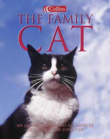 9780007103232: The Family Cat: An Owner's Guide to All Aspects of Caring for Your Cat