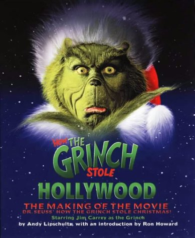 9780007103300: How the Grinch Stole Hollywood: Art of the Grinch (Dr. Seuss' How the Grinch Stole Christmas!)