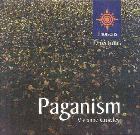 9780007103348: Paganism (Thorsons First Directions)