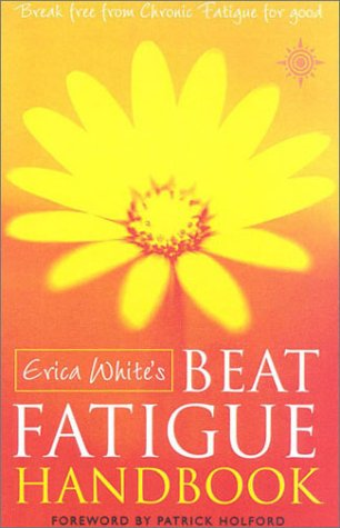 9780007103645: Beat Fatigue Handbook: Break Free from Chronic Fatigue For Good