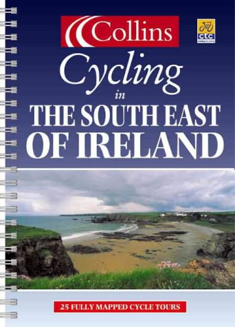 9780007103768: Cycling in the South East of Ireland (Cycling Guide) Collins (Cycling Guide Series)
