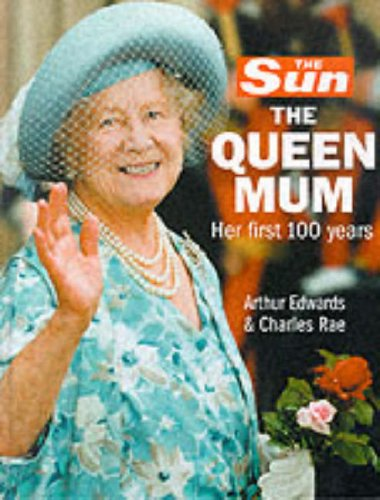 9780007103843: The Sun: The Queen Mum: The Queen Mum - Her First Hundred Years