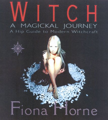 9780007103997: Witch: A Magikal Journey- A Hip Guide to Modern Witchcraft