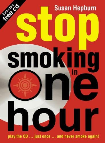 9780007104062: Stop Smoking in One Hour: Play the CD... just once... and never smoke again! (Listen Just Once to the CD and Youll Never Smoke Again!)