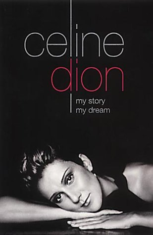 9780007104079: Celine Dion- My Story, My Dream