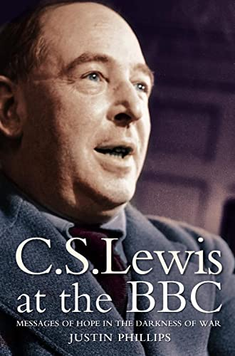 9780007104369: C. S. Lewis at the BBC: Messages of Hope in the Darkness of War