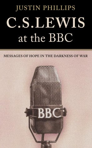 9780007104376: C. S. Lewis at the Bbc: Messages of Hope in the Darkness of War