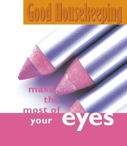 9780007104444: Make the Most of Your Eyes (