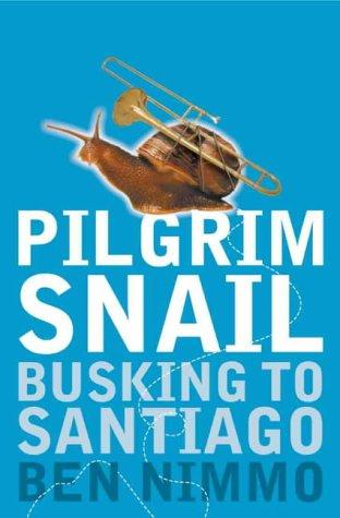 9780007104734: Pilgrim Snail: Busking to Santiago