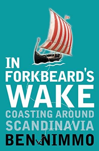 9780007104758: In Forkbeard's Wake: Coasting Around Scandinavia (Flamingo)
