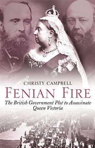 9780007104826: Fenian Fire: The British Government Plot to Assassinate Queen Victoria