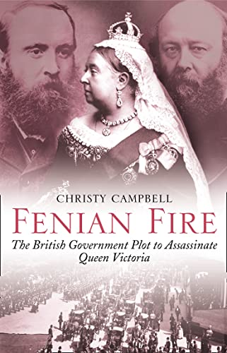 9780007104826: Fenian Fire: The British Government Plot to Assassinate Queen Victoria