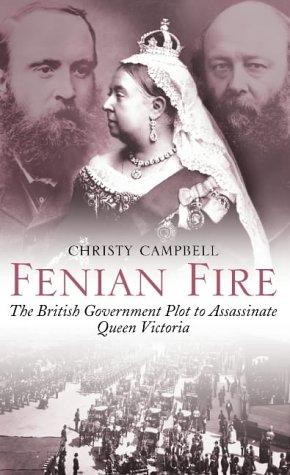 9780007104833: Fenian Fire: The British Government Plot to Assassinate Queen Victoria