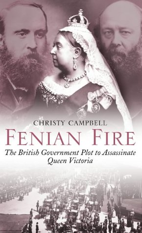 9780007104833: Fenian Fire: The British Government Plot to Assassinate Queen Victoria
