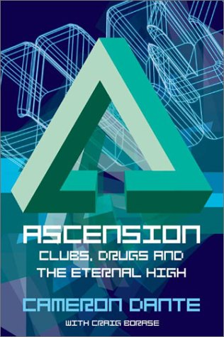 9780007105175: Ascension: Clubs, drugs and the eternal high
