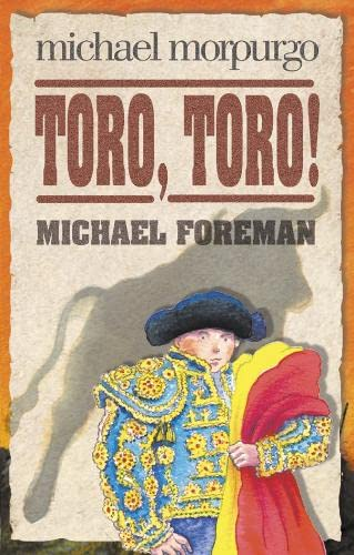 Toro! Toro!: Morpurgo, Michael