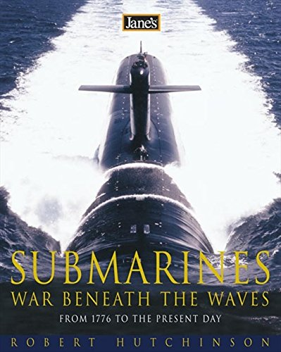 9780007105588: Jane's Submarines: War beneath the waves from 1776 to the present day
