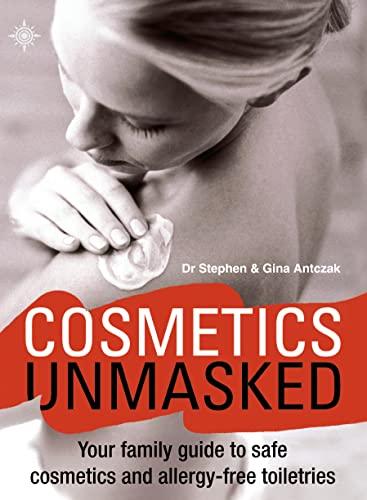 Cosmetics Unmasked: Antczak, Stephen; Antczak, Gina Mae