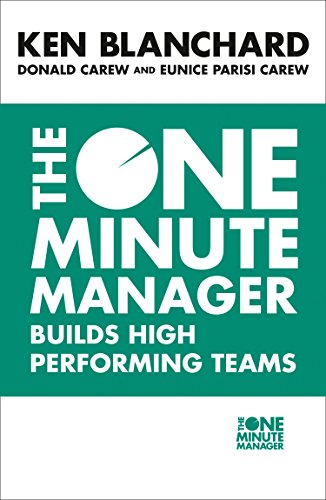 The One Minute Manager Builds High Performing: Blanchard, Kenneth; Carew,