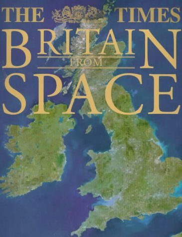 9780007105847: The Times Britain From Space (Atlas)